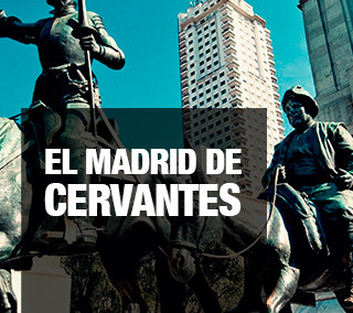 El Madrid de Cervantes